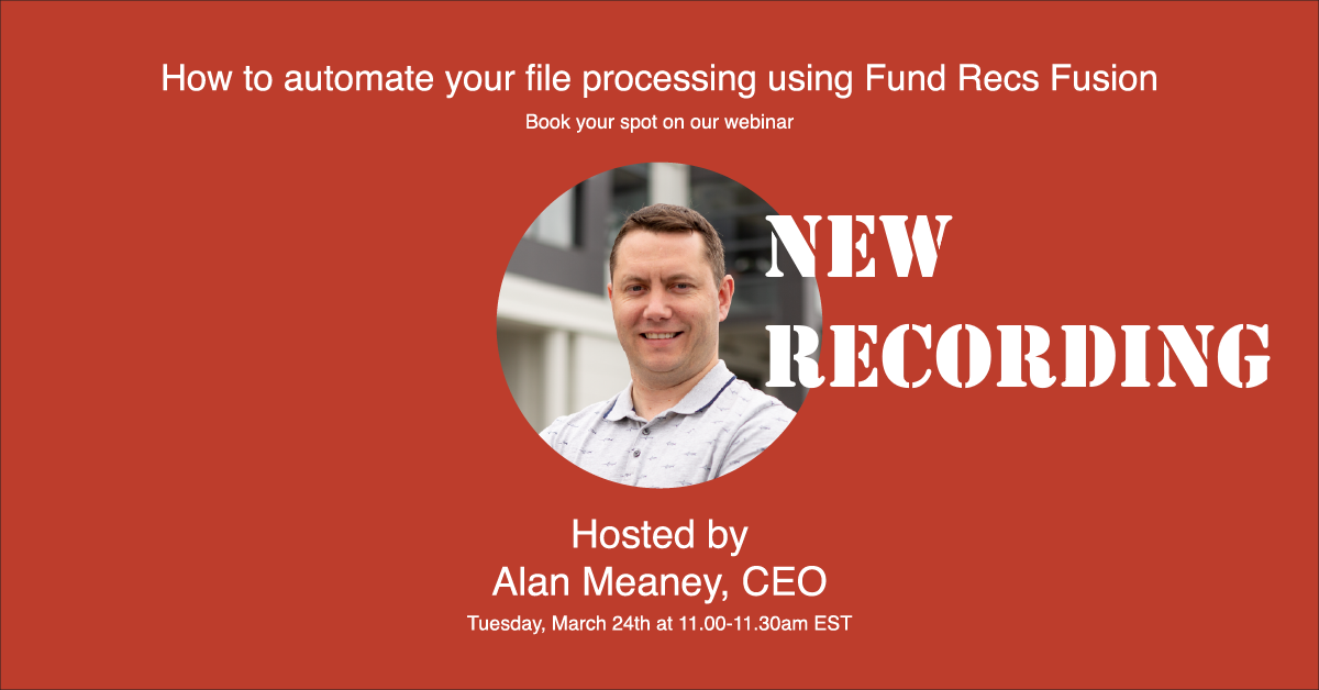How to automate your file processing using Fund Recs Fusion