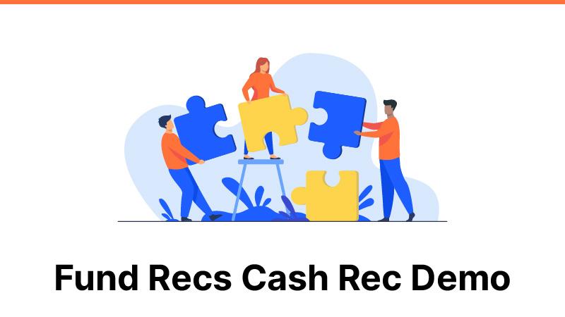 Fund Recs Cash Rec Demo