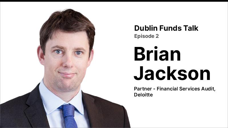 Dublin Funds Talk Episode 2 (Brian Jackson)