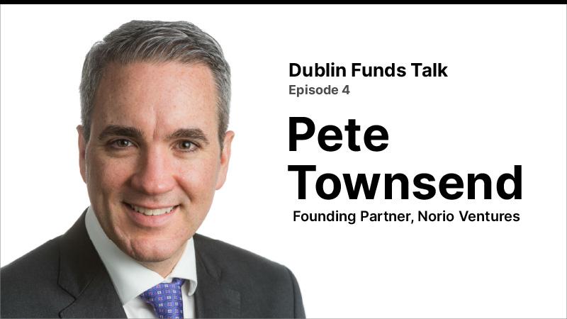 Dublin Funds Talk Episode 4