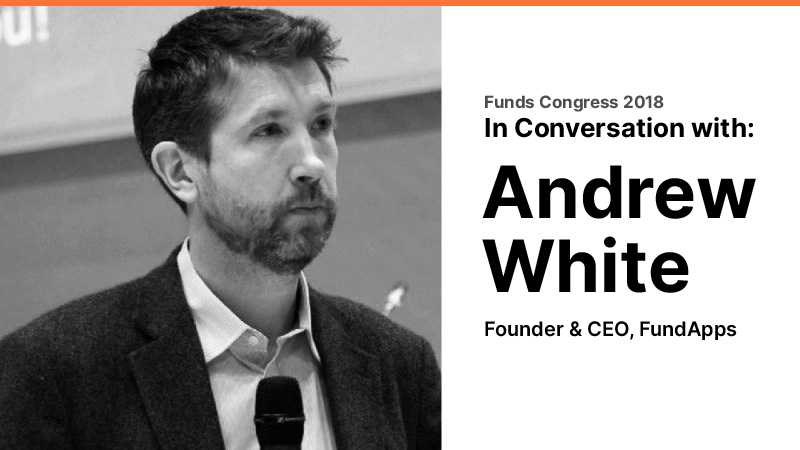 In Conversation with Andrew White (FundApps) @ Funds Congress 2018